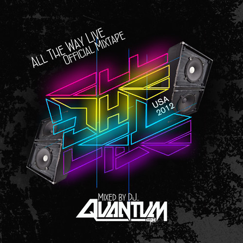 Image to: Dj Quantum — All The Way Live 2012 Official MixTape