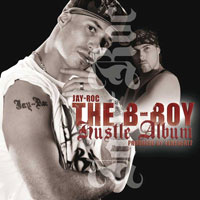 Image to: Jay Roc — The B-Boy Hustle