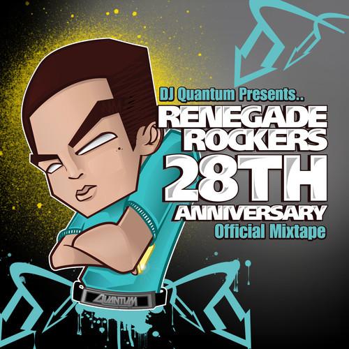 Image to: Dj Quantum — Renegade Rockers 28th Anniversary Mix