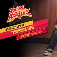 Image to: Break Advice — 4 урок (2 сезон): Toprock Tips