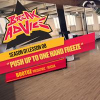 Image to: Break Advice — 8 урок (1 сезон): One Handed Freeze