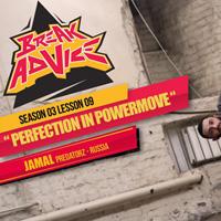 Image to: Break Advice — 9 урок (3 сезон): Perfection in Powermoves