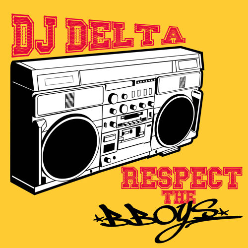 Image to: Dj Delta — Respect The B-Boys