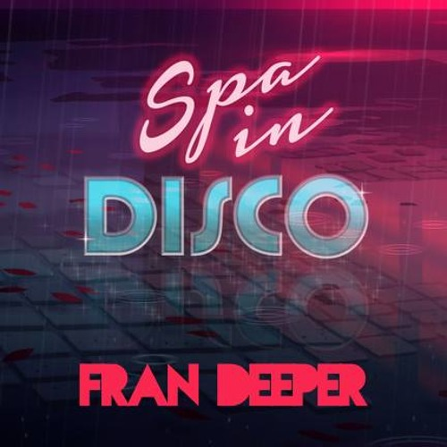 Image to: Fran Deeper — Boogie Funky & Disko — Spa In Disco Mix