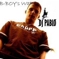 Image to: Dj Pablo — B-Boy's War