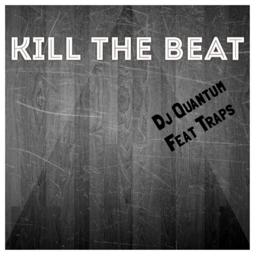 Image to: DJ Quantum — Kill The Beat Mixtape