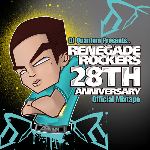 Image to: Dj Quantum — Renegade Rockers 28th Anniversary Mix