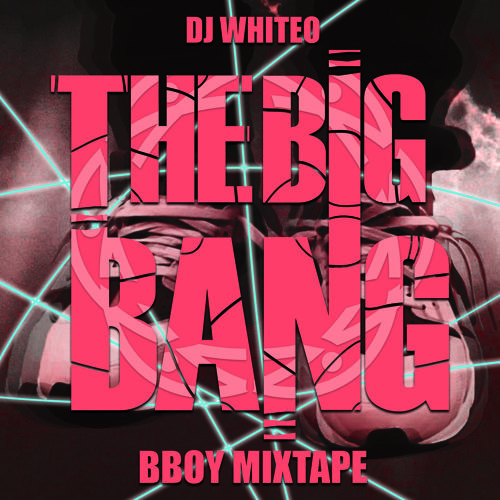 Image to: WhiteO — The Big Bang (BBOY MIXTAPE 2015)