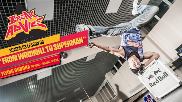 break-advice-lesson-8-windmill-to-superman