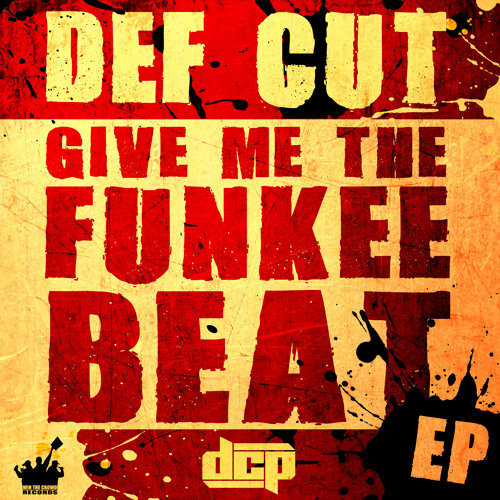 Image to: Def Cut — Give me the funkee Beat EP