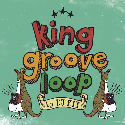 Image to: DJ Kit — King Groove Loop Mixtape